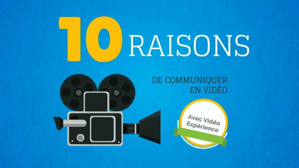 10 raisons de communiquer en vidéo